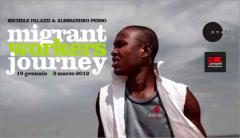 Migrant Workers Journey <br>Michele Palazzi & Alessandro Penso